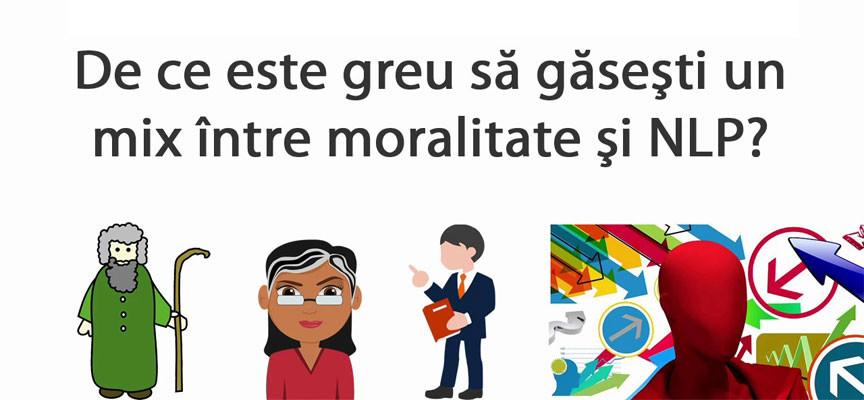 Moralitate si NLP: un Mix Greu de Intalnit (VIDEO)